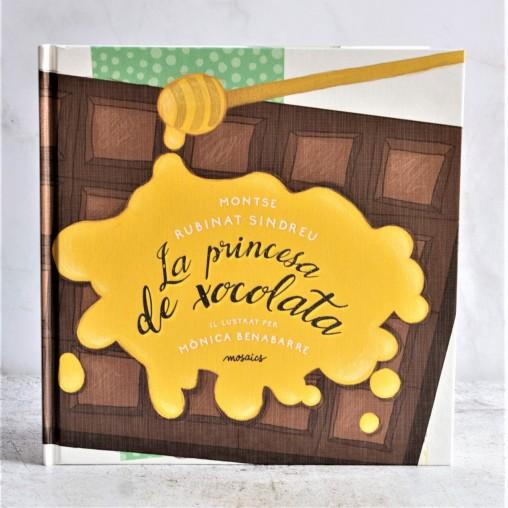 """Cuento """"La princesa de xocolata"""" de Montse Rubinat (en catalán) con ilustraciones de Mónica Benabarre"""